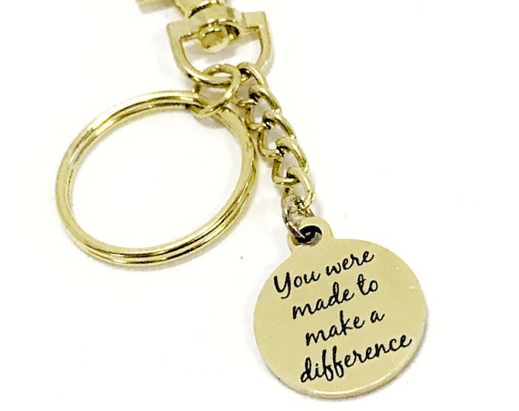 Encouraging Gift, You Were Made To Make A Difference Keychain, Encouraging Quote, Encouraging Her, Daughter Gift, Motivation Quote Gift