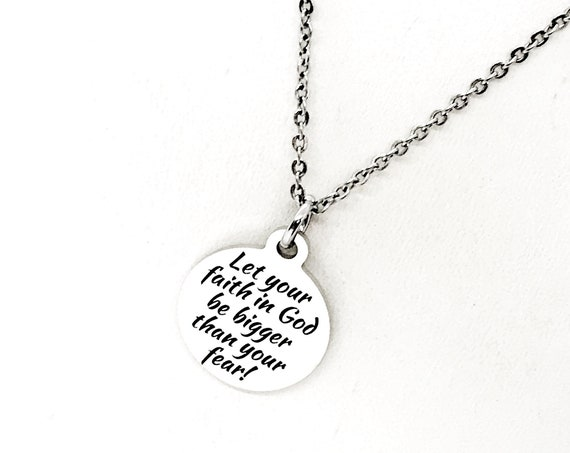 Faith Gifts, Let Your Faith In God Be Bigger Than Your Fear Necklace, Christian Gift, Bigger Faith, Christian Quote Jewelry, Faith Jewelry