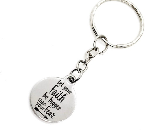 Faith Gift, Let Your Faith Be Bigger Than Your Fear Keychain, Keychain Gift, Faith Keychain, Christian Gift, Christian Keychain