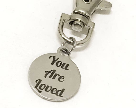 Encouragement Gift, You Are Loved Zipper Pull, Luggage Bag Zipper Pull, Daughter Valentine Gift, Backpack Zipper Pull, Daughter Gift
