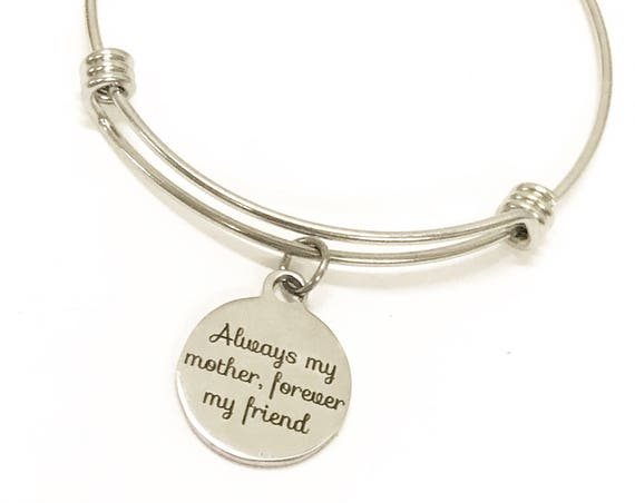 Always My Mother Forever My Friend Bracelet, Gift For Mom, Mother Gift, Mother Bracelet, Mom Jewelry, Mom Valentine Gift, Gift From Daughter
