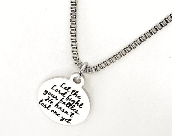 Let The Lord Fight Your Battles Necklace, He Hasn't Lost One Yet, Christian Necklace, Stainless Necklace, Christian Gift,  Positivity Gift