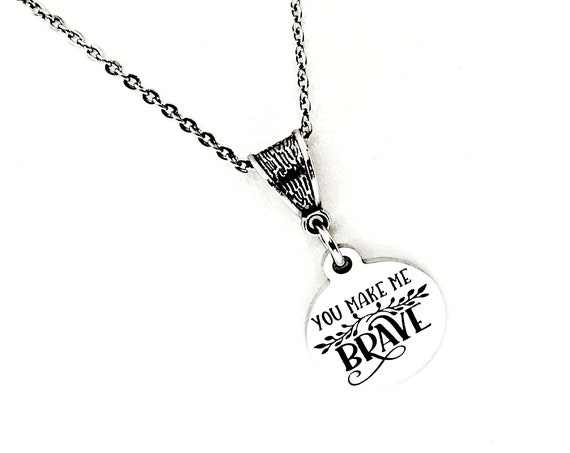 Wife Gift, You Make Me Brave Necklace, Love Gift, Daughter Gift, Gift For Her, Encourager Gift, Mom Gift, Gift For Mom, Wife Jewelry Gift