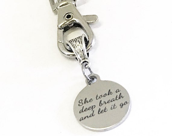 Encouraging Gift, She Took A Deep Breath And Let It Go, Encouraging Keychain, Encouraging Quotes, Divorce Gift, New Beginning Gift For Her