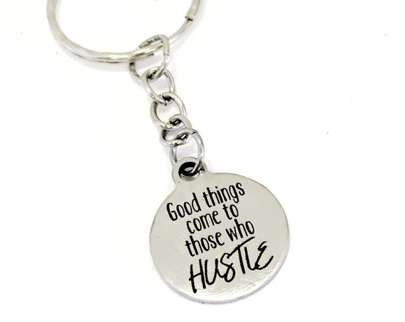 Motivating Gift, Good Things Come To Those Who Hustle Keychain, Encouraging Gift, Motivating Keychain, Keychain Gift, Motivating Quote