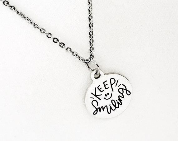 Keep Smiling Necklace, Happy Gift, Daughter Gift, Wife Gift, Tough Times Gift, Gift For Her, Encouraging Her, Motivating Her, Keep Going