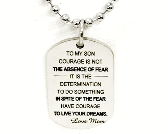 Son Gift, Encouragement Gift For Son, Courage Is Not The Absence Of Fear, Have Courage, Live Your Dreams Gift, Son Necklace From Mom