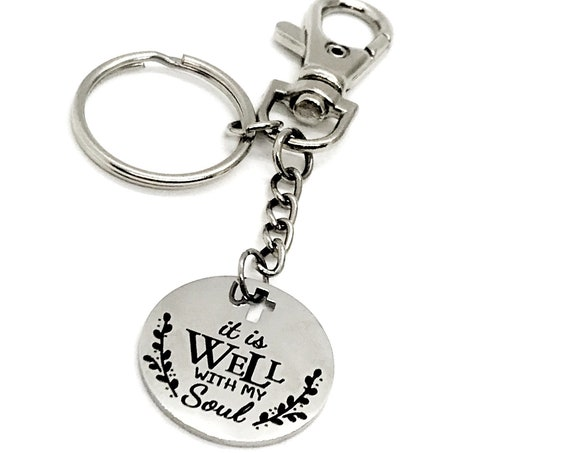 Faith Gift, It Is Well With My Soul Keychain, Sympathy Gift, Keychain Gift, Sunday School Gift, Christian Gift, Scripture Charm Keychain