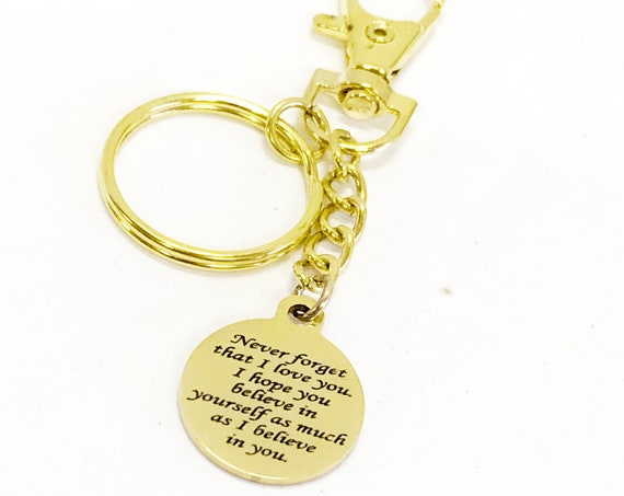 Daughter Gift, Never Forget That I Love You Keychain, I Hope You Believe In Yourself, I Believe In You, Gold Keychain, Encouraging Her