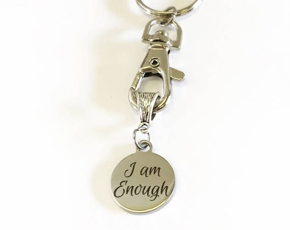 I Am Enough Keychain, Encouragement Gift, Motivational Gift, Girlfriend Gift, Inspirational Gift for Her, Mindfulness Strong Woman Gift