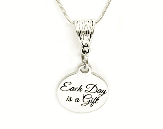 Encouraging Gift, Each Day Is A Gift Necklace, Encouraging Necklace, Encouraging Jewelry, Recovery Gift, New Day Gift, Sympathy Gift For Her