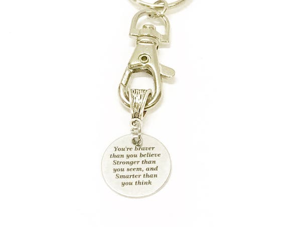 You Are Braver Than You Believe Stronger Than You Seem and Smarter Than You Think Keychain, New Car Gift for Her, Encouragement, Motivation