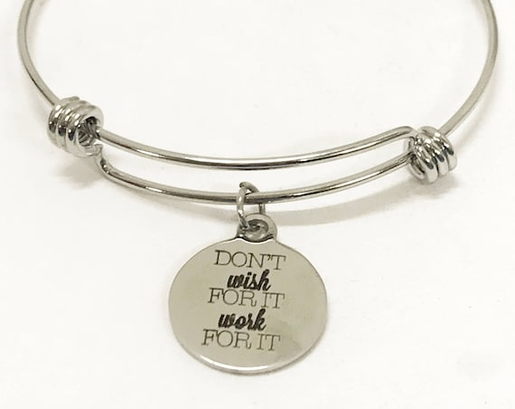 Encouraging Gift, Don't Wish For It Work For It Bracelet, Encouraging Jewelry Gift, Daughter Gift for Her, Encouraging Success Quotes