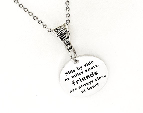 Friend Gift, Side By Side Or Miles Apart Friends Are Always Close At Heart Necklace, Going Away Gift, Long Distance Friends, Lifelong Friend
