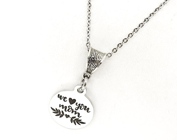 Mom Gift, We Love You Mom Necklace, Mom Jewelry, New Mom Gift, New Mother Gift, Gift For Mom, Mom Birthday, Wife Gift, Gift From Kids