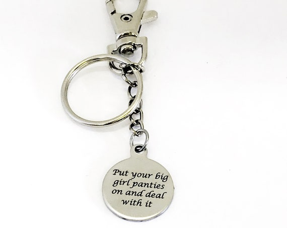 Put Your Big Girl Panties On Keychain, Deal With It Keychain, Put Your Big Girl Panties On And Deal With It, Motivating Gift, Encouragement