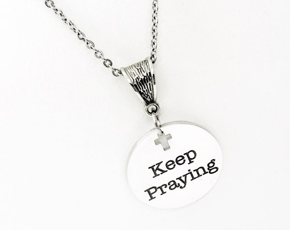 Scripture Gift, Keep Praying Necklace, Prayer Jewelry, Prayer Circle Gift, Prayer Group Gift, Bible Study Gift, Christian Jewelry Gift
