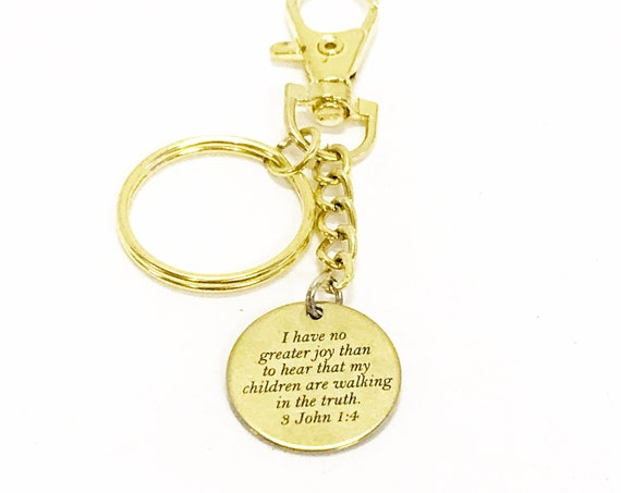 Christian Keychain, I Have No Greater Joy Than To Hear My Children Are Walking In The Truth Keychain, 3 John 1 4 Keychain, Bible Verse Gift