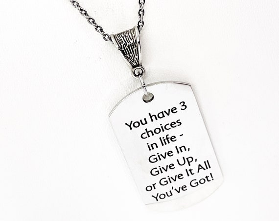 Encouragement Gift, You Have Three Choices In Life Necklace, Give It All You've Got, Motivating Charm, Daughter Gift, Encouraging Quote