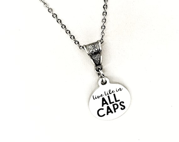 Motivating Gift, Live Life In All Caps Necklace, Motivating Quote, Encouragement Gift, Encouraging Quote, Daughter Gift, Entrepreneur Gift
