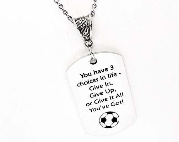 Soccer Player Gift, You Have Three Choices In Life Soccer Necklace, Give It All You've Got, Soccer Player Charm, Daughter Gift, Gift For Her