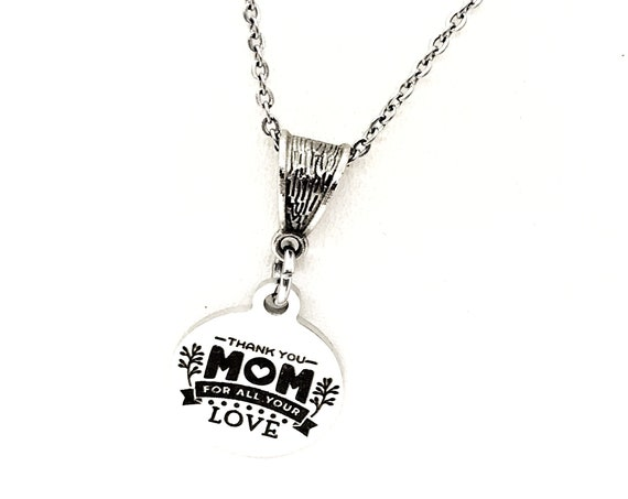 Mom Gift, Thank You Mom For All Your Love Necklace, Gift For Mom, Mothers Day Gift, Mom Birthday, Mother Of the Bride , Mother of the Groom