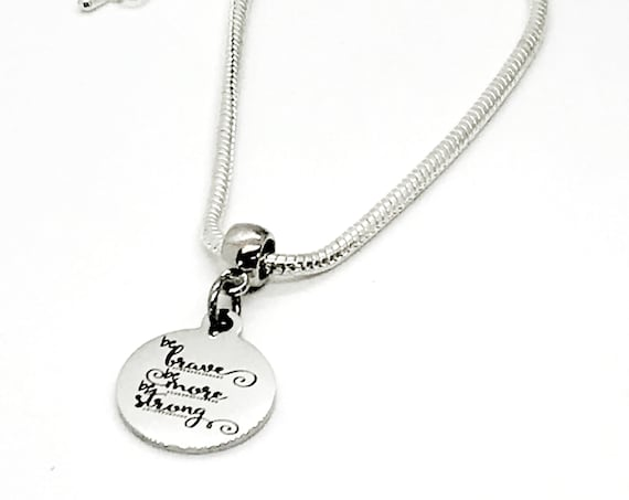 European Bracelet, Be Brave, Be More, Be Strong Bracelet, European Charm Bracelet, Daughter Gift, Gift For Her, Motivating Gift