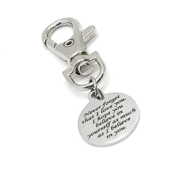 Bag Charm, I Love You Charm, Never Forget, I Believe In You, Believe In Yourself, Purse Charm, Clip On Charm, Love Gift, Son Gift, Daughter