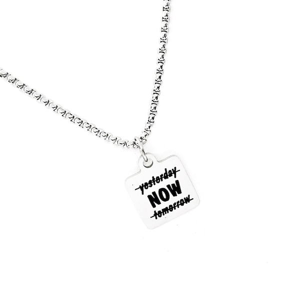 Motivational Gift, Now Necklace, Not Yesterday, Not Tomorrow, Affirmation Jewelry, Encouragement Gift, Encouraging Him, Encouraging Her