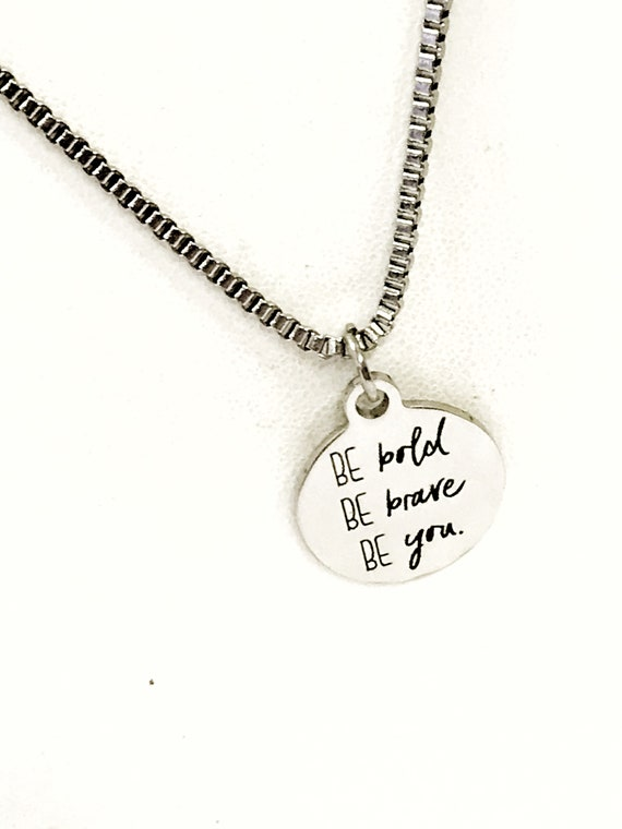 Son Motivation Gift, Be Bold Be Brave Be You, Son Necklace, Stainless Necklace, Motivating Gift, Be Yourself, Daughter Gift. Success Quote