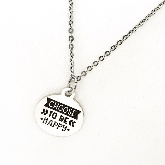 Happiness Gift, Choose To Be Happy Necklace, Happy Quote, Daughter Gift, Sympathy Gift, Tough Times Gift, Stay Happy, Wife Gift, Girlfriend