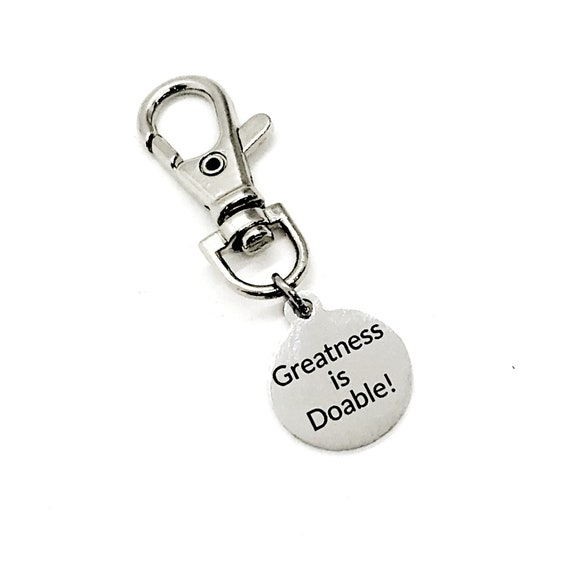 Bag Charm, Greatness Is Doable, Keychain Charm, Son Gift, Daughter Gift, Encouragement Gift, Back Pack Charm, Purse Charm, Motivating Gift