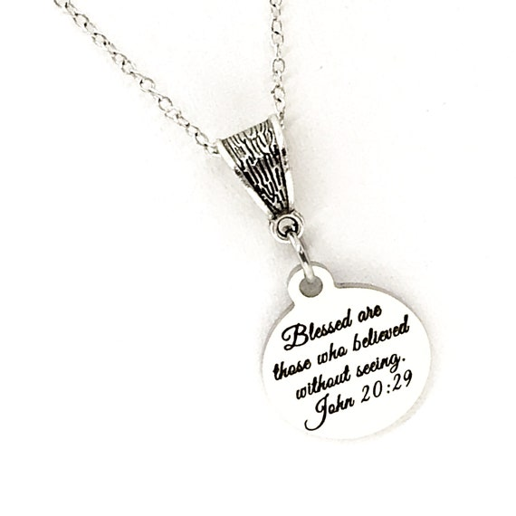 Scripture Gift, Blessed Are Those Who Believed Without Seeing Necklace, John 20 29 Charm, Faith Gift, Faith Quote, Scripture Quote