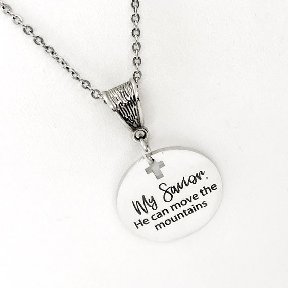 Faith Gift, My Savior, He Can Move The Mountains Necklace, Christian Jewelry, Faith Jewelry, Christian Gift, Christian Quote, Faith Quote