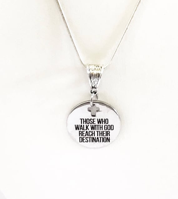 Those Who Walk With God Reach Their Destination Pendant Necklace, Religious Comfort Jewelry Gift For Her, Sympathy Christian Baptism Jewelry