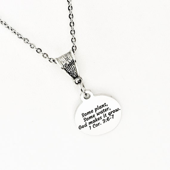 Scripture Gift, Some Plant, Some Water, God Makes It Grow, 1 Cor 3 6 and 7 Necklace, Scripture Quote, Christian Gift