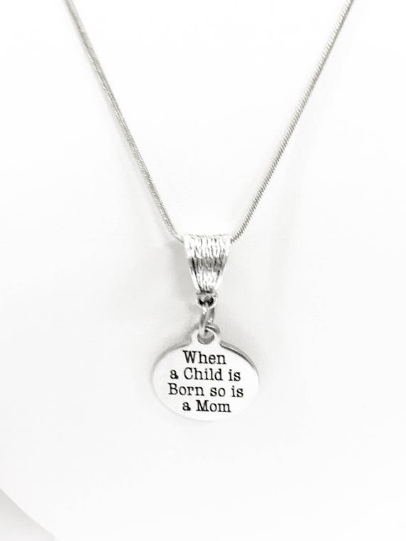 New Mom Necklace Gift, When A Child Is Born So Is A Mom Necklace, New Mom Gift, New Mother Necklace, Gift For A New Mom, New Baby New Mom
