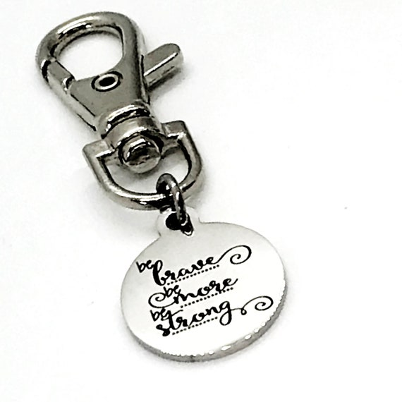 Bag Charm, Be Brave, Be More, Be Strong Bag Clip, Keychain Clip, Sister Gift, Backback Charm, Purse Charm, Daughter Gift, Keychain Charm