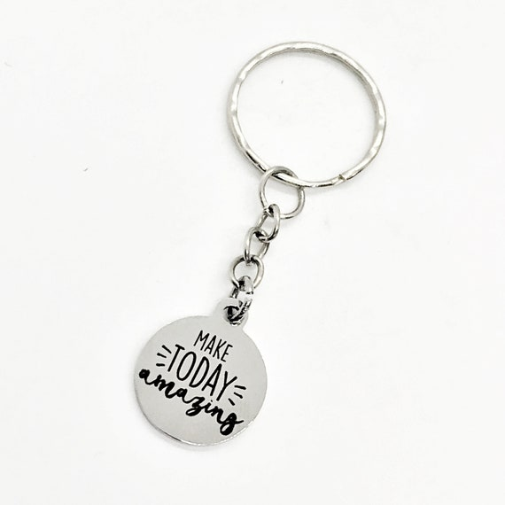Keychain Gift, Make Today Amazing Keychain, Encouragement Gift, Motivational Gift, Make It Happen, Daughter Gift, Direct Sales Team