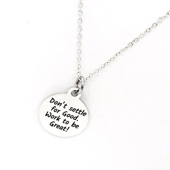 Motivation Gift, Don't Settle For Good, Work To Be Great, Necklace Gift, Daughter Gift, Direct Sales Team Gift, Encouragement Gift For Her