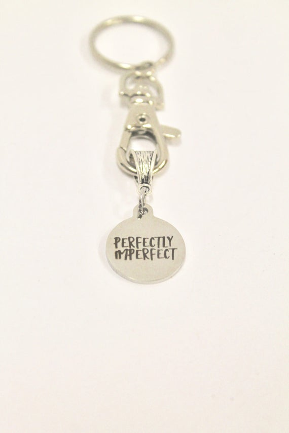 Perfectly Imperfect Keychain, Easter Gift, New Car Gift, Love Gift For Her, Gift For Him, Daughter Gift, Girlfriend Gift, Wife Gift, Keyring