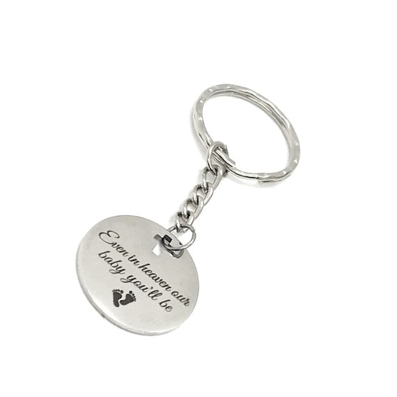 Miscarriage Memorial, Memorial Keychain, Even In Heaven Our Baby You'll Be Keychain, Infant Loss Gift, Memorial Gift, Sympathy Gift