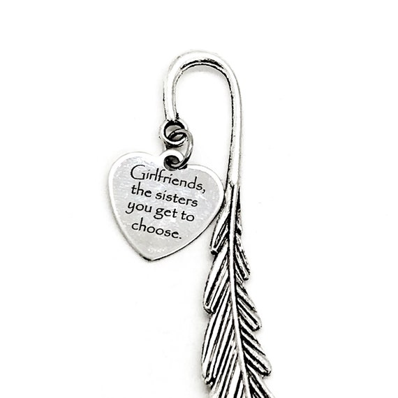 Charm Bookmark, Girlfriends, The Sisters You Get To Choose Bookmark, Girlfriend Gift, Best Friend Gift, Reader Gift, Planner Bookmark
