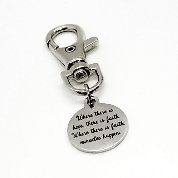 Bag Charm, Where There Is Hope, There Is Faith Charm, Where There Is Faith, Miracles Happen, Purse Charm, Clip On Charm, Faith Gift