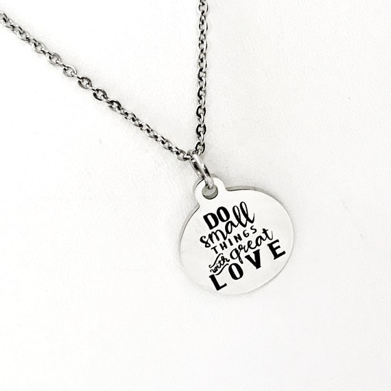 Do Small Things With Great Love Necklace