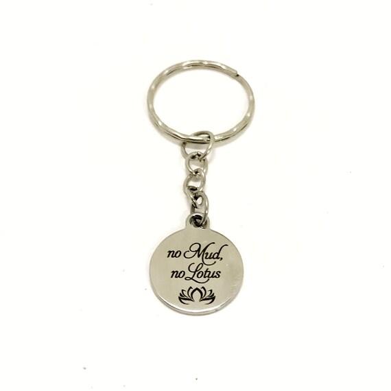 No Mud No Lotus Keychain, No Mud No Lotus Charm, No Mud No Lous Quote, Sympathy Gift, Encouraging Gift, Motivating Gift, Success Quote