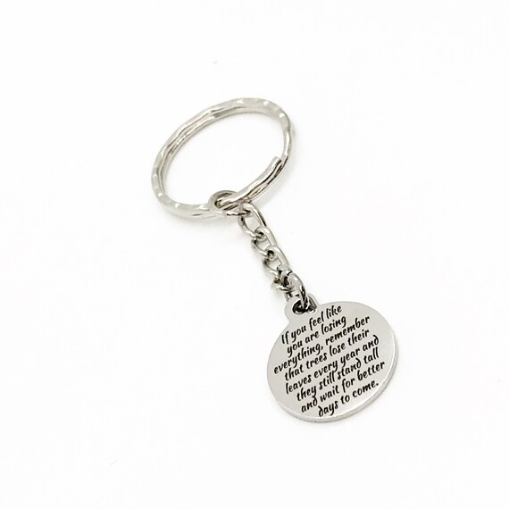 Sympathy Gift, If You Feel Like You Are Losing It All Keychain, Encouragement Quote, Encouraging Gift, Motivation Gift, Trees Lose Leaves