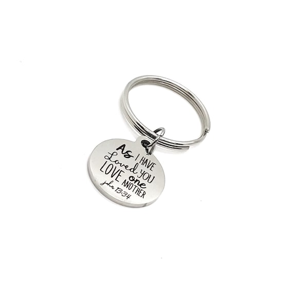 Faith Gift, As I Have Loved You Love One Another Keychain, John 13 34 Keychain, Christian Gift, Christian Love Keychain, Charm Keychain Gift
