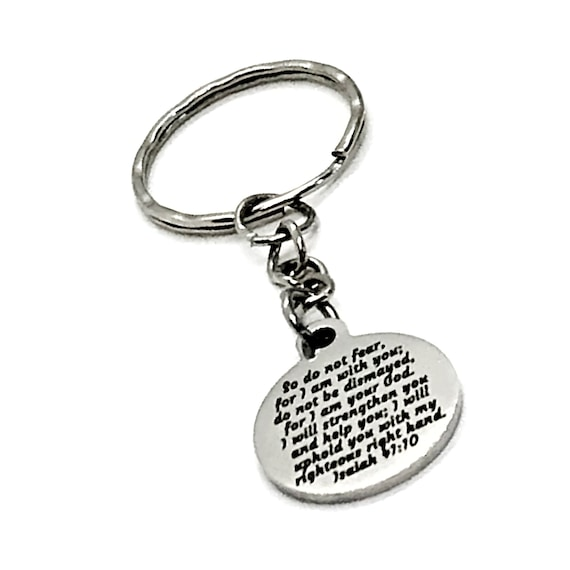 Scripture Keychain, So Do Not Fear For I Am With You Keychain, Isaiah 41 10 Keychain, Scripture Gift, Scripture Quote, Bible Verse Gift