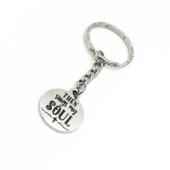 Faith Gift, Then Sings My Soul Keychain, Christian Keychain, Faith Keychain, Charm Keychain, Choir Gifts, Sunday School Gift, Rejoicing Gift